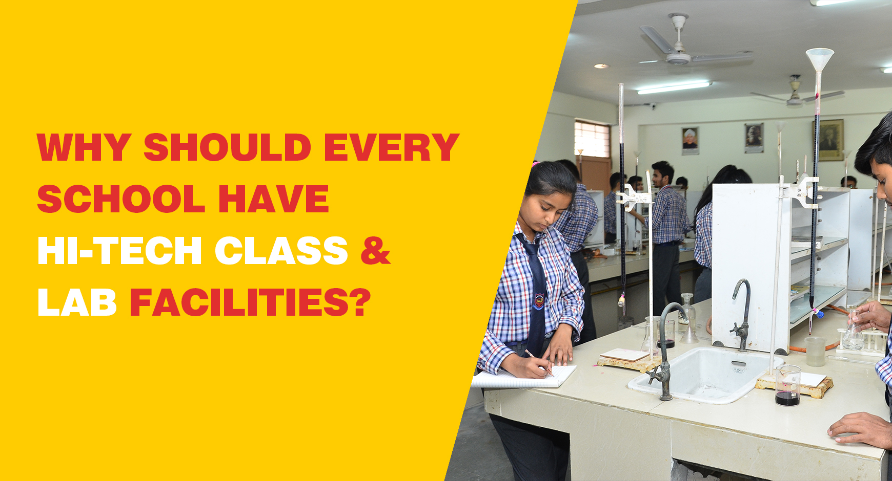 Why should every school have hi-tech Class & Lab facilities?