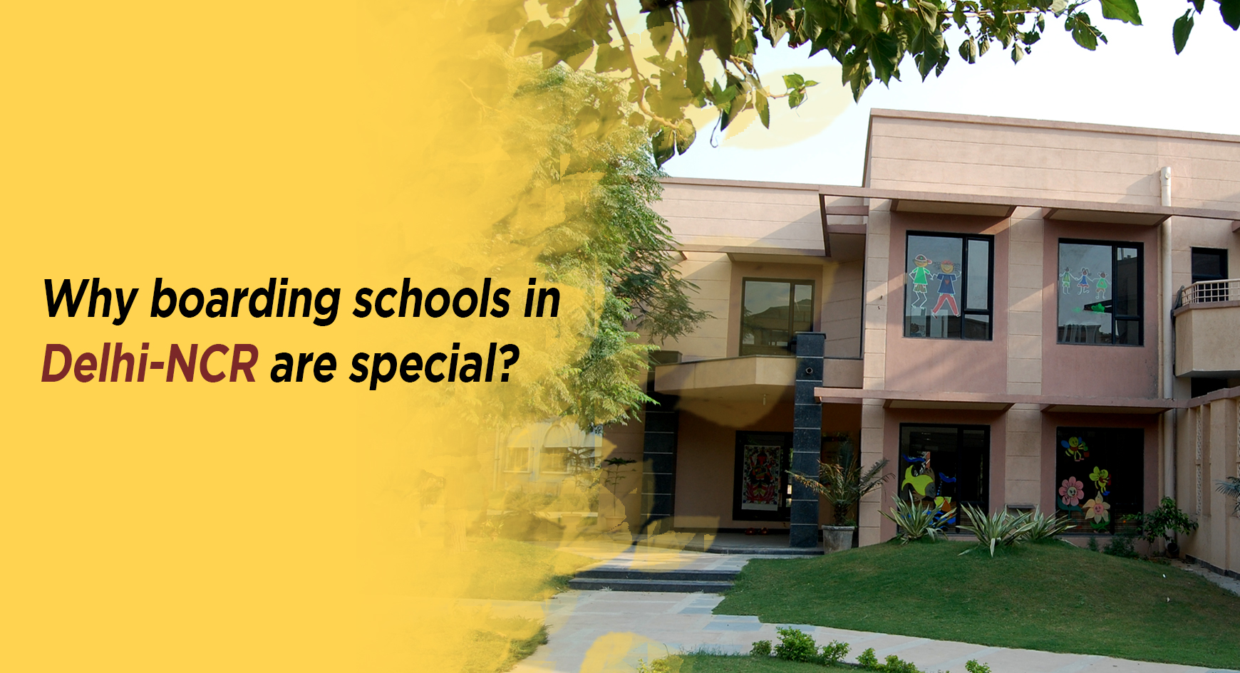 Why boarding schools in Delhi-NCR are special?