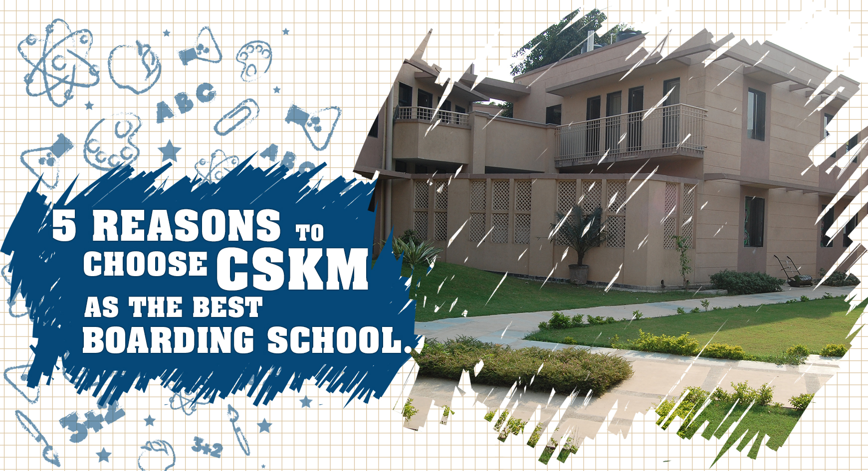 5 Reasons to Choose CSKM as the Best Boarding School