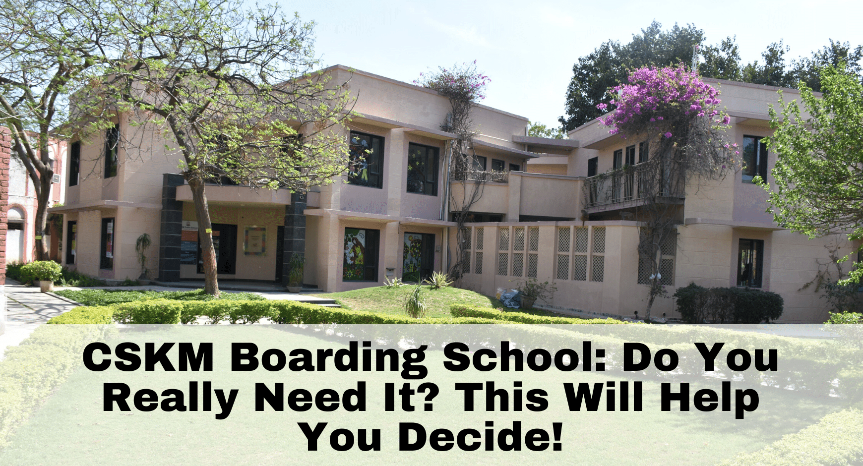 CSKM boarding school: Do You Really Need It? This Will Help You Decide!