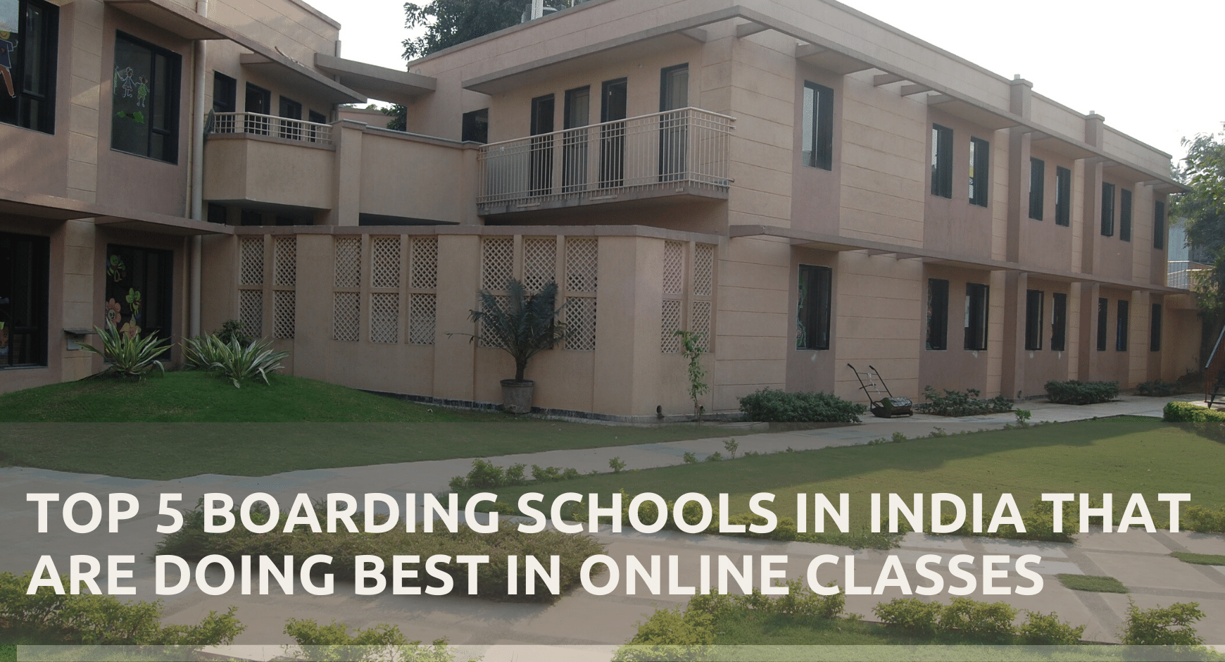 Top 5 boarding schools in India that are doing best in online classes